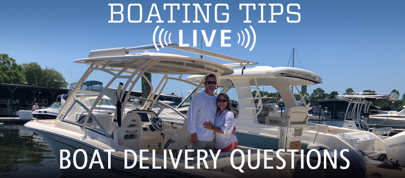 Boating Tips Live Boat Delivery Questions Answered