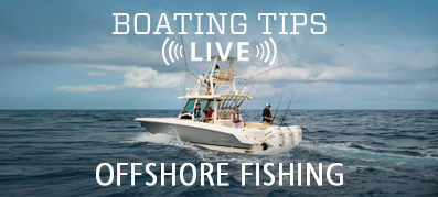 Boating Tips Live Episode 15 - Offshore Fishing