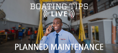 Boating Tips Live Episode 23: Planned Maintenance
