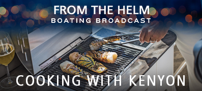 From the Helm Boating Broadcast with Kenyon Grills