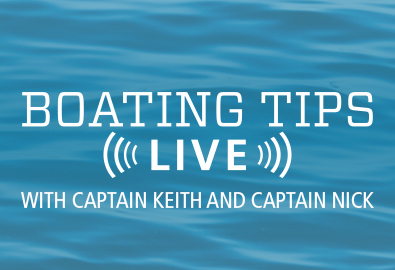 Boating Tips Live with Captain Keith and Captain Nick