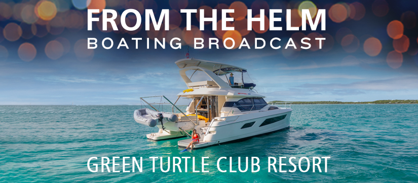 Boating Broadcast Green Turtle Club Bahamas