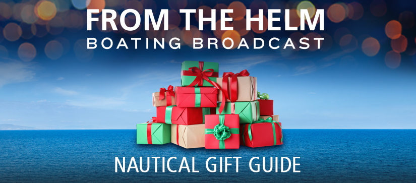From the Helm Boating Broadcast Nautical Gift Guide