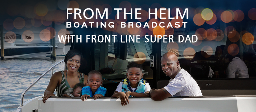From the Helm Boating Broadcast with Frontline Super Dad