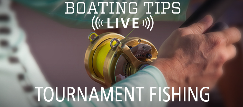 Boating Tips Live Episode 24: Tournament Fishing