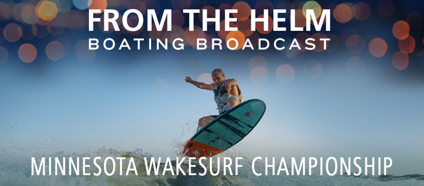 From the Helm Boating Broadcast Minnesota Wakesurf
